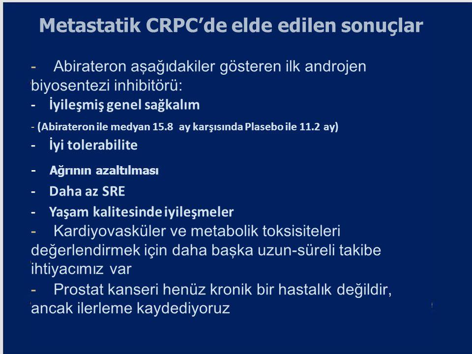 Metastatik CRPC'de elde edilen sonuçlar