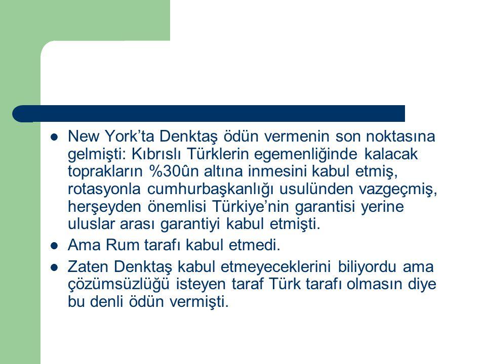 New York'ta Denktaş ödün vermenin son noktasına gelmişti: Kıbrıslı Türklerin egemenliğinde kalacak toprakların %30ûn altına inmesini kabul etmiş, rotasyonla cumhurbaşkanlığı usulünden vazgeçmiş, herşeyden önemlisi Türkiye'nin garantisi yerine uluslar arası garantiyi kabul etmişti.