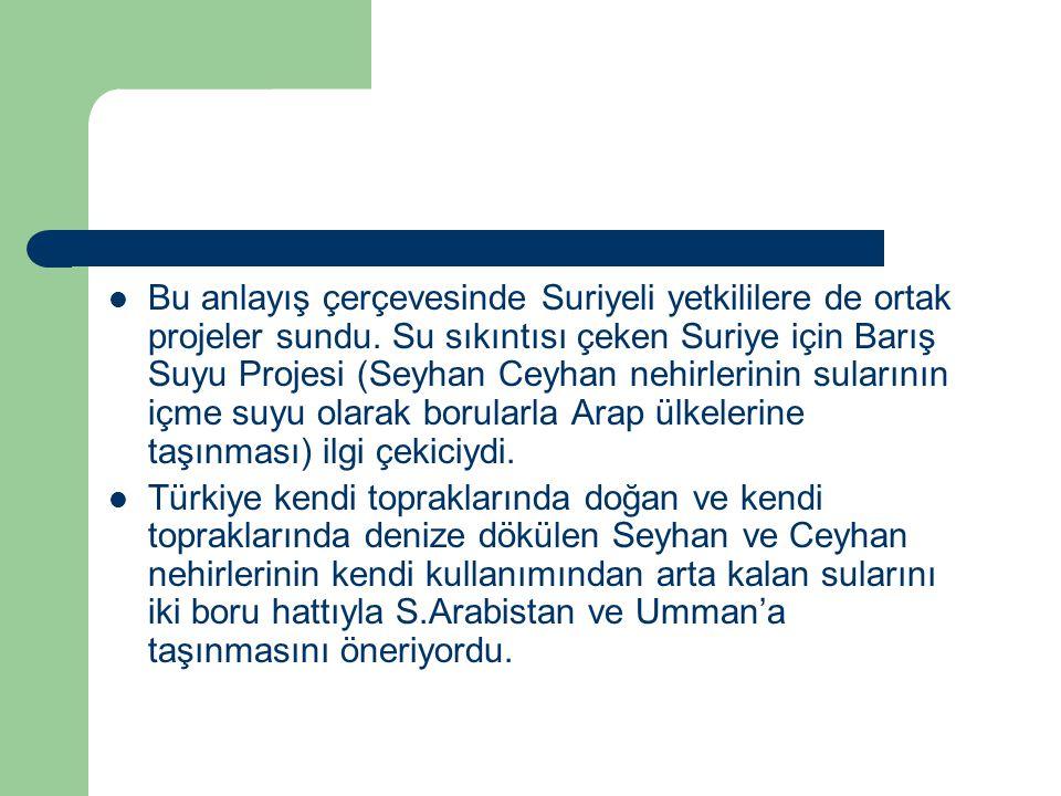 Bu anlayış çerçevesinde Suriyeli yetkililere de ortak projeler sundu