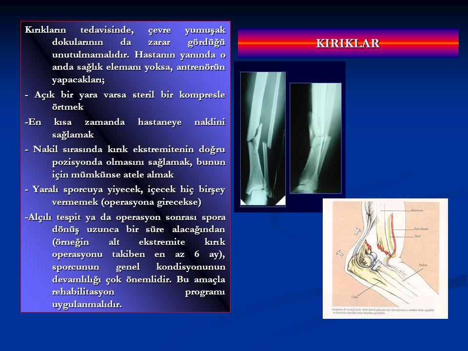 Kırıkların tedavisinde, çevre yumuşak dokularının da zarar gördüğü unutulmamalıdır. Hastanın yanında o anda sağlık elemanı yoksa, antrenörün yapacakları;