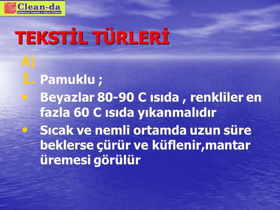 TEKSTİL TÜRLERİ A) Pamuklu ;