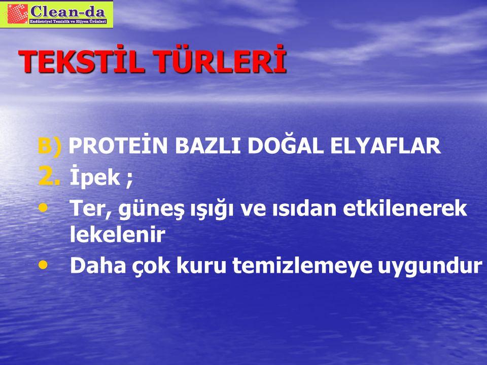 TEKSTİL TÜRLERİ B) PROTEİN BAZLI DOĞAL ELYAFLAR İpek ;