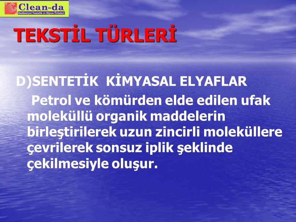 TEKSTİL TÜRLERİ D)SENTETİK KİMYASAL ELYAFLAR