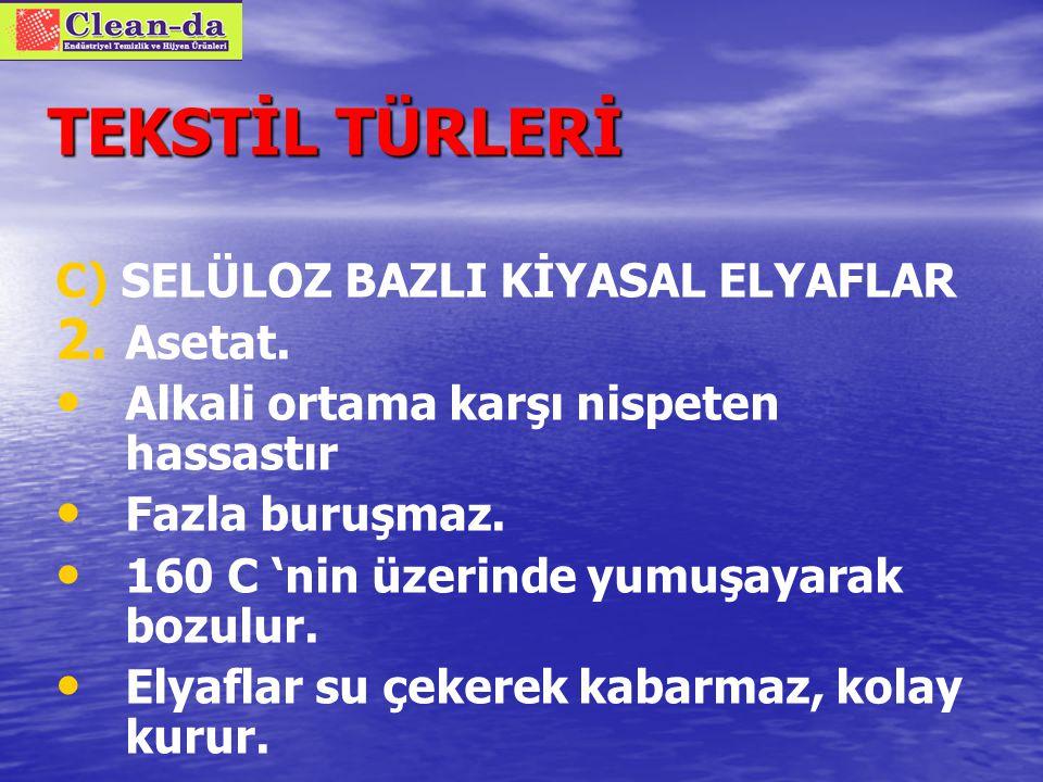 TEKSTİL TÜRLERİ C) SELÜLOZ BAZLI KİYASAL ELYAFLAR Asetat.