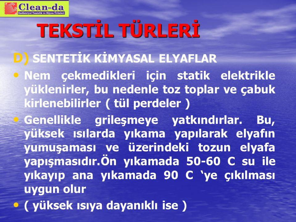 TEKSTİL TÜRLERİ D) SENTETİK KİMYASAL ELYAFLAR