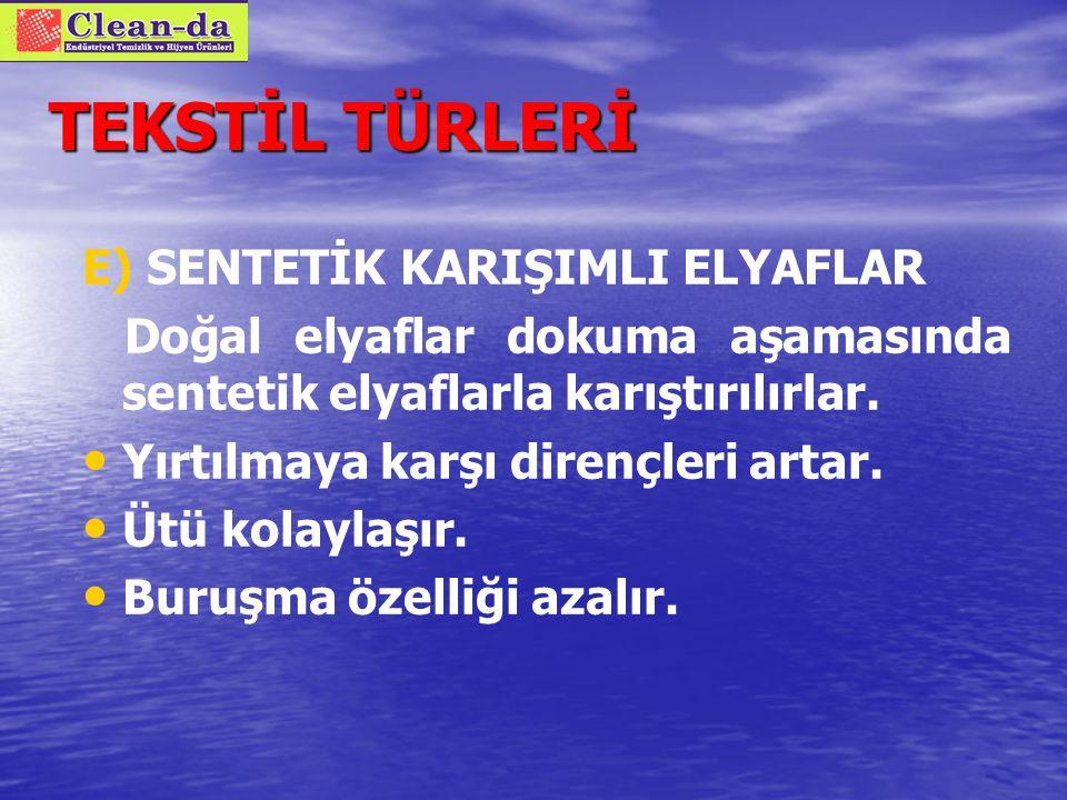 TEKSTİL TÜRLERİ E) SENTETİK KARIŞIMLI ELYAFLAR