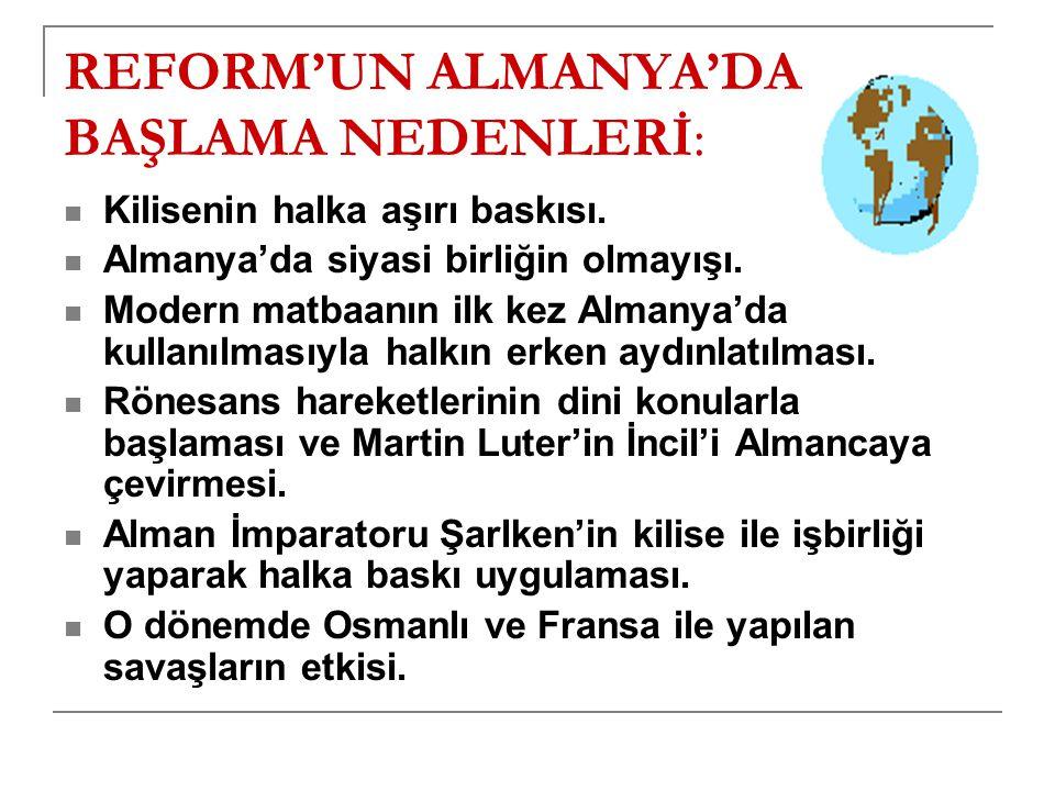 REFORM'UN ALMANYA'DA BAŞLAMA NEDENLERİ: