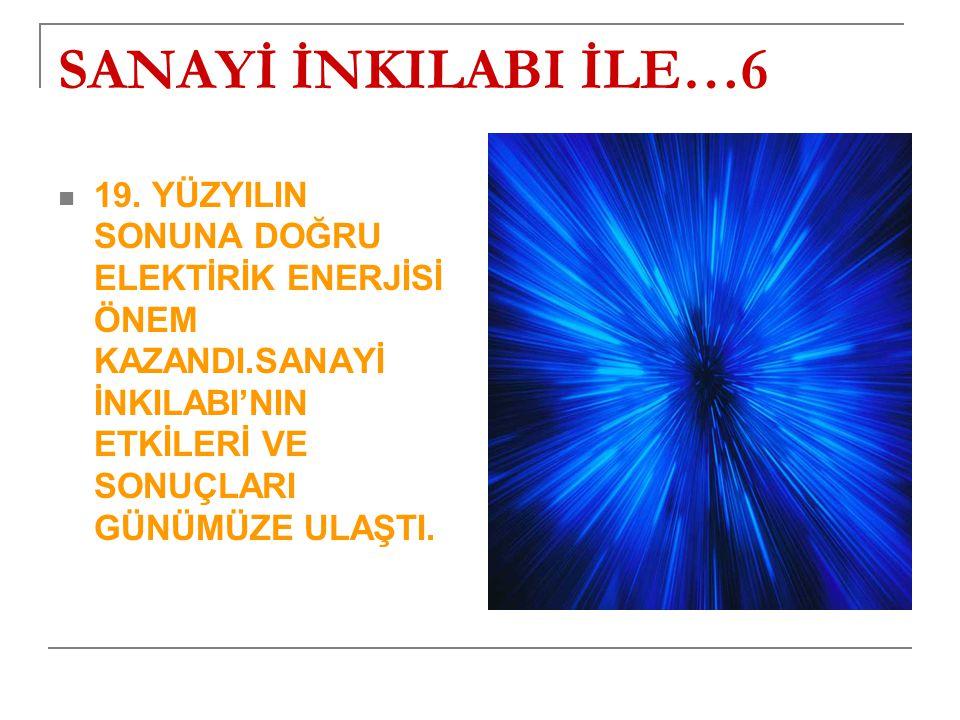 SANAYİ İNKILABI İLE…6 19.