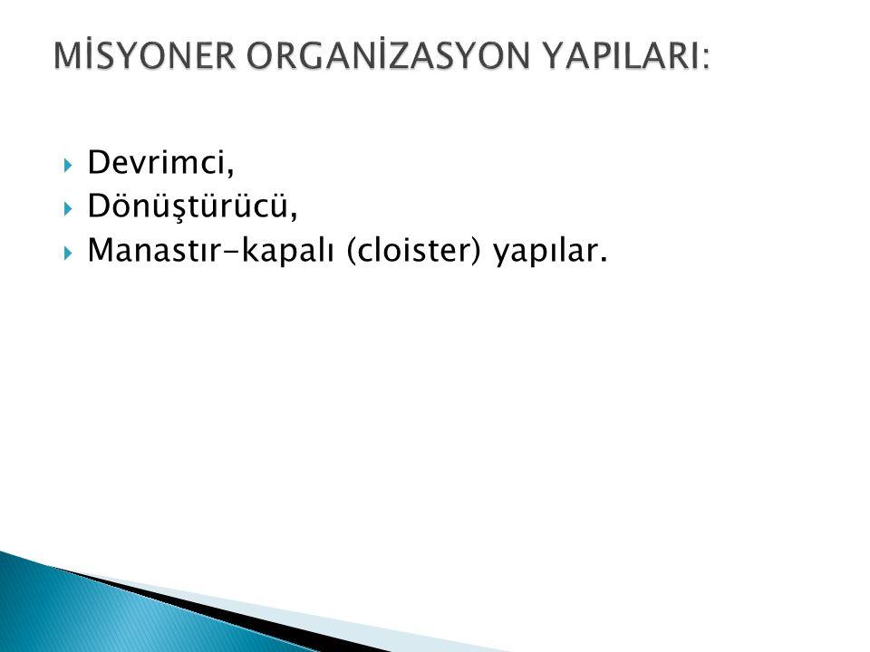MİSYONER ORGANİZASYON YAPILARI: