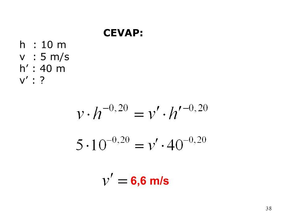 CEVAP: h : 10 m v : 5 m/s h' : 40 m v' : 6,6 m/s