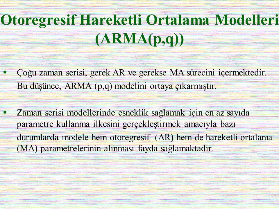 Otoregresif Hareketli Ortalama Modelleri (ARMA(p,q))