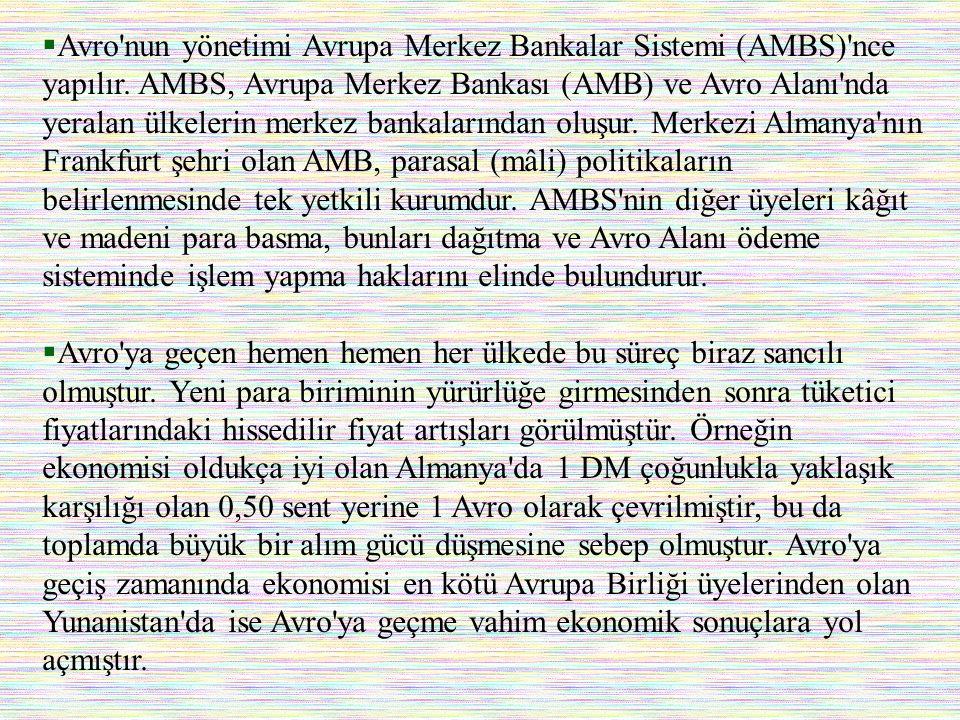 Avro nun yönetimi Avrupa Merkez Bankalar Sistemi (AMBS) nce yapılır