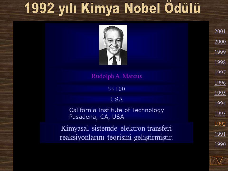 1992 yılı Kimya Nobel Ödülü Rudolph A. Marcus. % 100. USA. California Institute of Technology Pasadena, CA, USA.