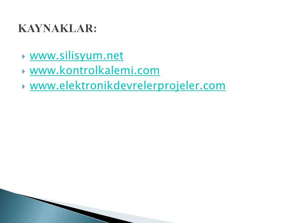 KAYNAKLAR: www.silisyum.net www.kontrolkalemi.com