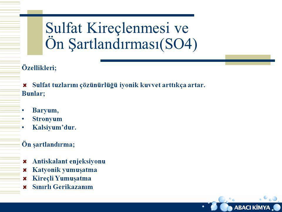 Sulfat Kireçlenmesi ve Ön Şartlandırması(SO4)