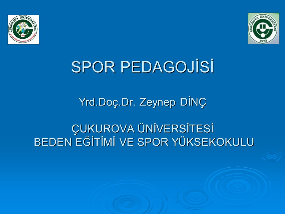 SPOR PEDAGOJİSİ Yrd. Doç. Dr