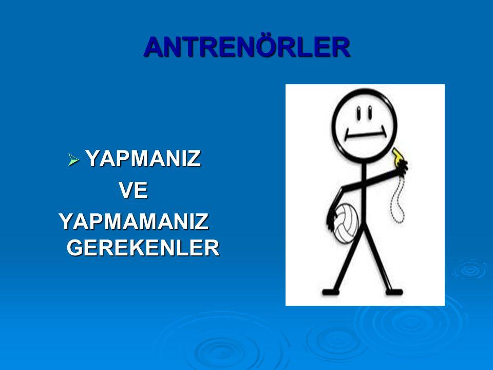 YAPMAMANIZ GEREKENLER