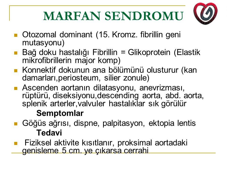 MARFAN SENDROMU Otozomal dominant (15. Kromz. fibrillin geni mutasyonu)