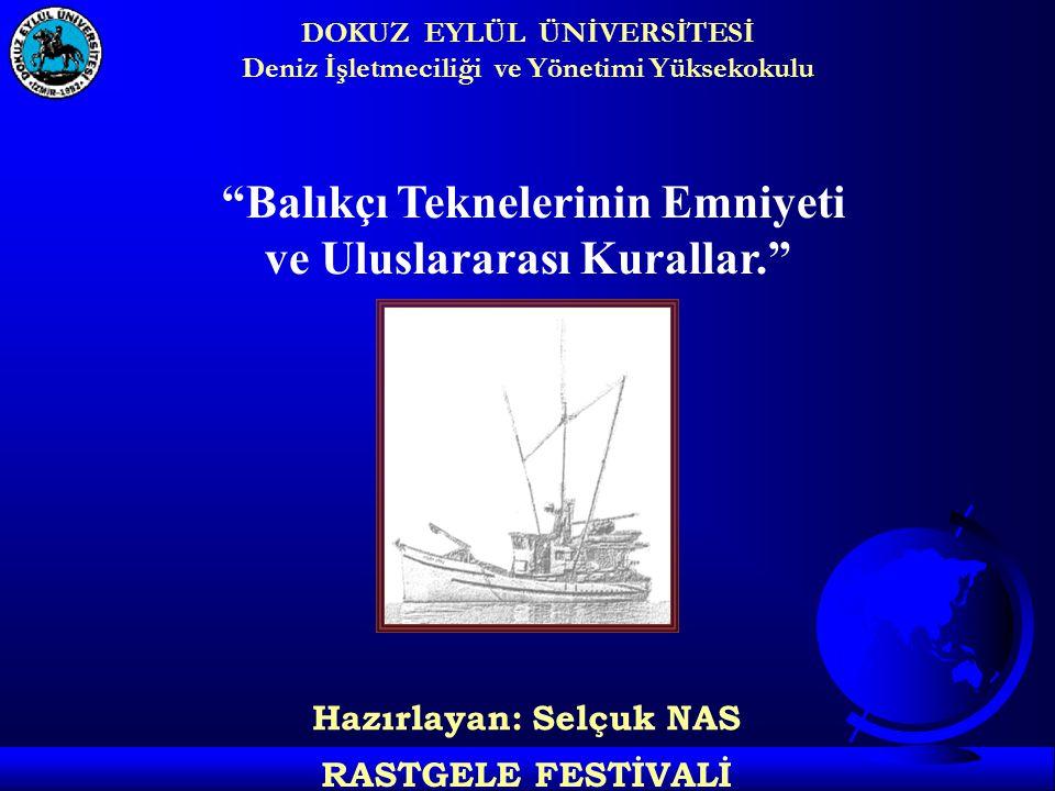 Balıkçı Teknelerinin Emniyeti ve Uluslararası Kurallar.