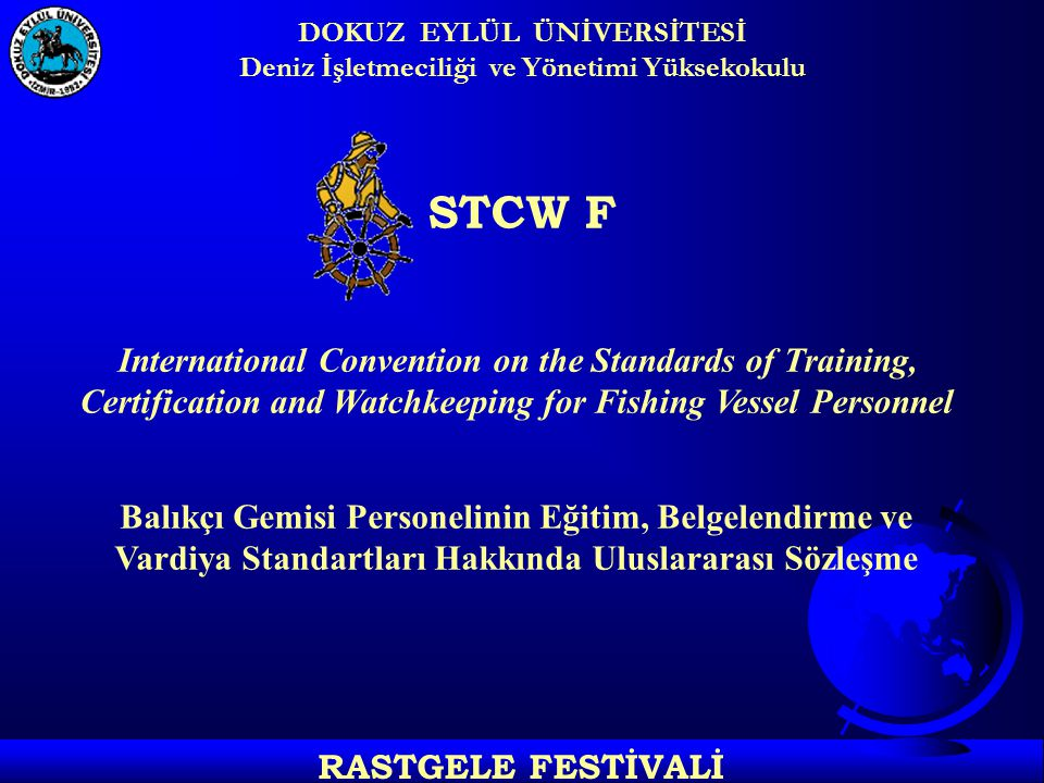 STCW F International Convention on the Standards of Training,