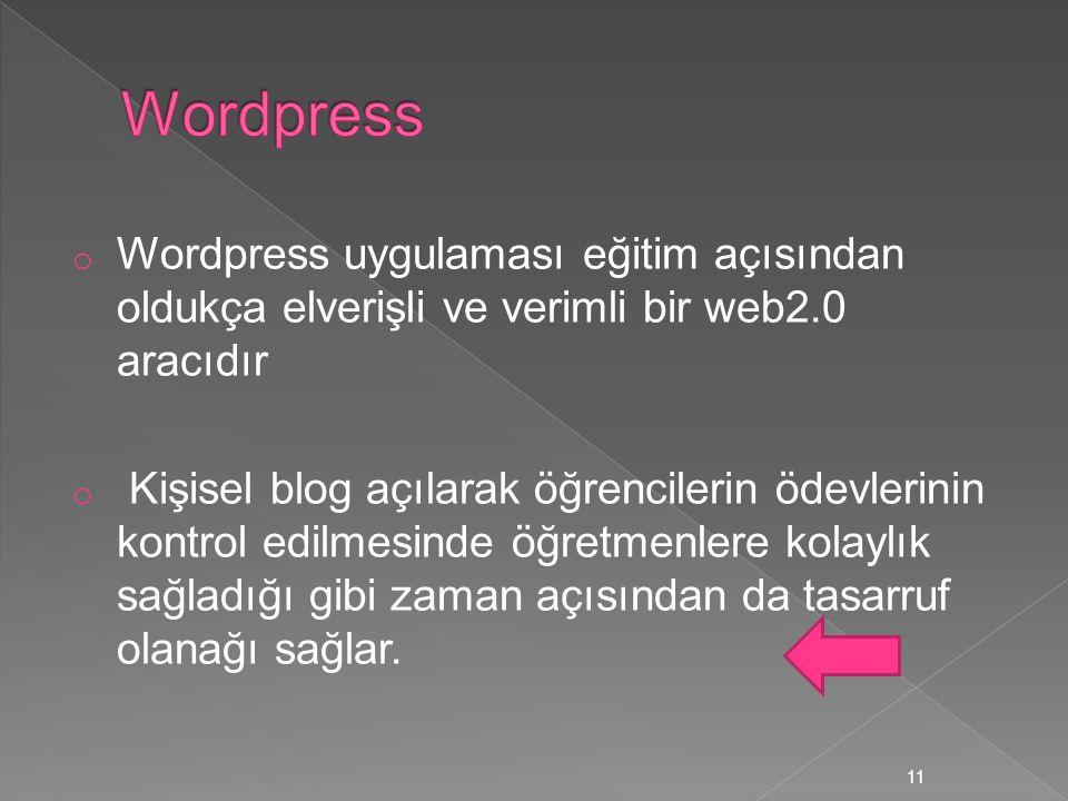 Wordpress Wordpress uygulaması eğitim açısından oldukça elverişli ve verimli bir web2.0 aracıdır.