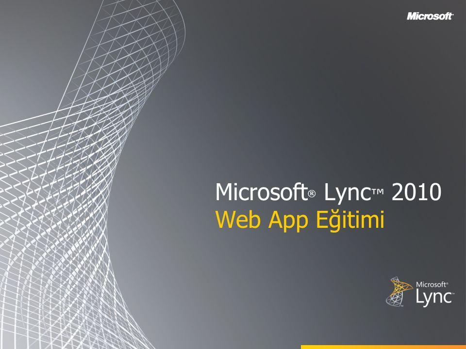 Microsoft® Lync™ 2010 Web App Eğitimi