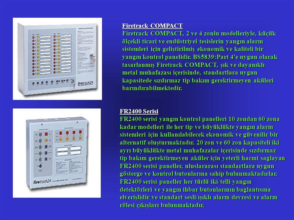 Firetrack COMPACT Firetrack COMPACT, 2 ve 4 zonlu modelleriyle, küçük ölçekli ticari ve endüstriyel tesislerin yangın alarm sistemleri için geliştirilmiş ekonomik ve kaliteli bir yangın kontrol panelidir. BS5839:Part 4 e uygun olarak tasarlanmış Firetrack COMPACT, şık ve dayanıklı metal muhafazası içerisinde, standartlara uygun kapasitede sızdırmaz tip bakım gerektirmeyen aküleri barındırabilmektedir.