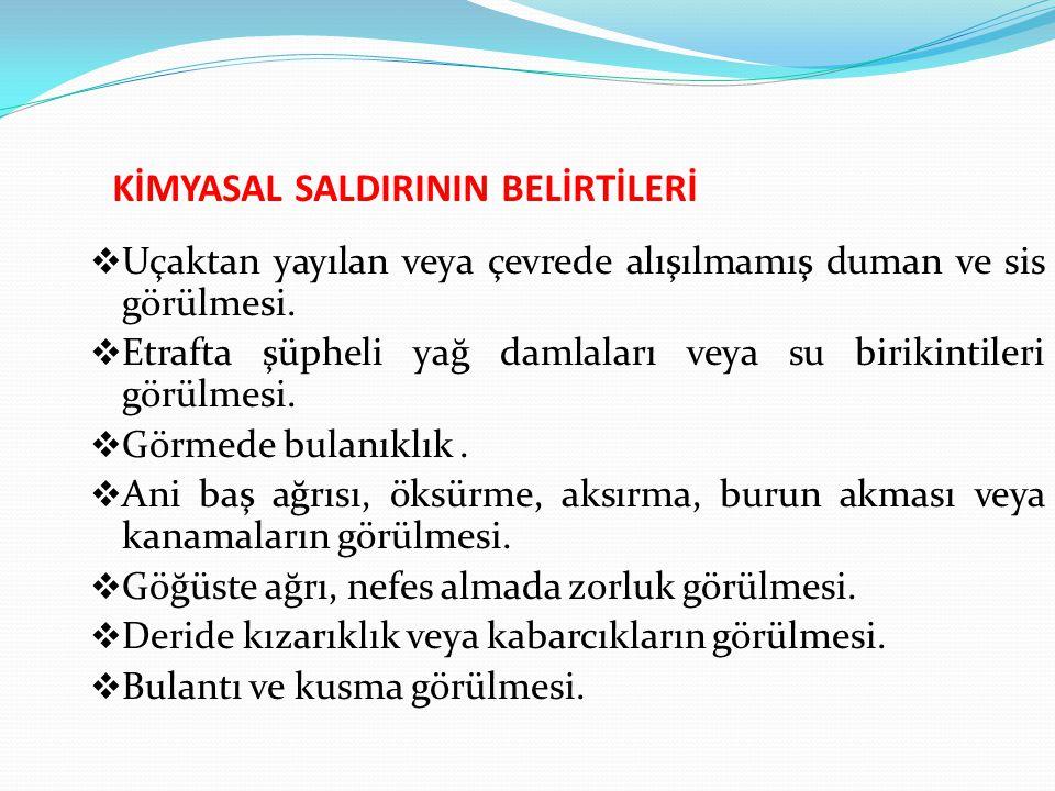KİMYASAL SALDIRININ BELİRTİLERİ