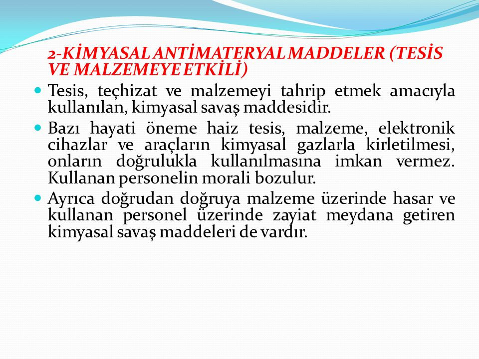 2-KİMYASAL ANTİMATERYAL MADDELER (TESİS VE MALZEMEYE ETKİLİ)