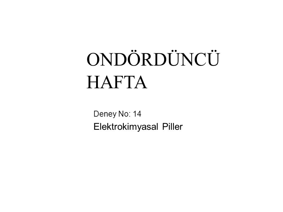 Deney No: 14 Elektrokimyasal Piller