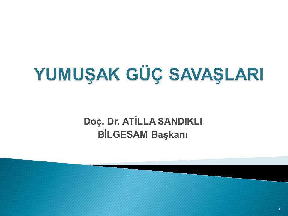 Doç. Dr. ATİLLA SANDIKLI BİLGESAM Başkanı