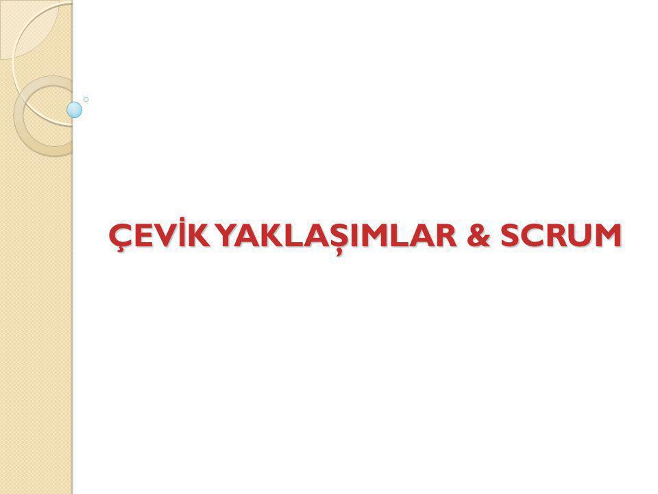 ÇEVİK YAKLAŞIMLAR & SCRUM