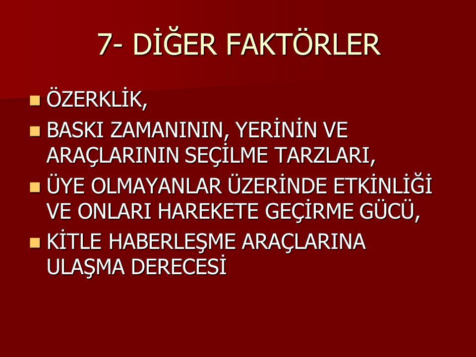 7- DİĞER FAKTÖRLER ÖZERKLİK,