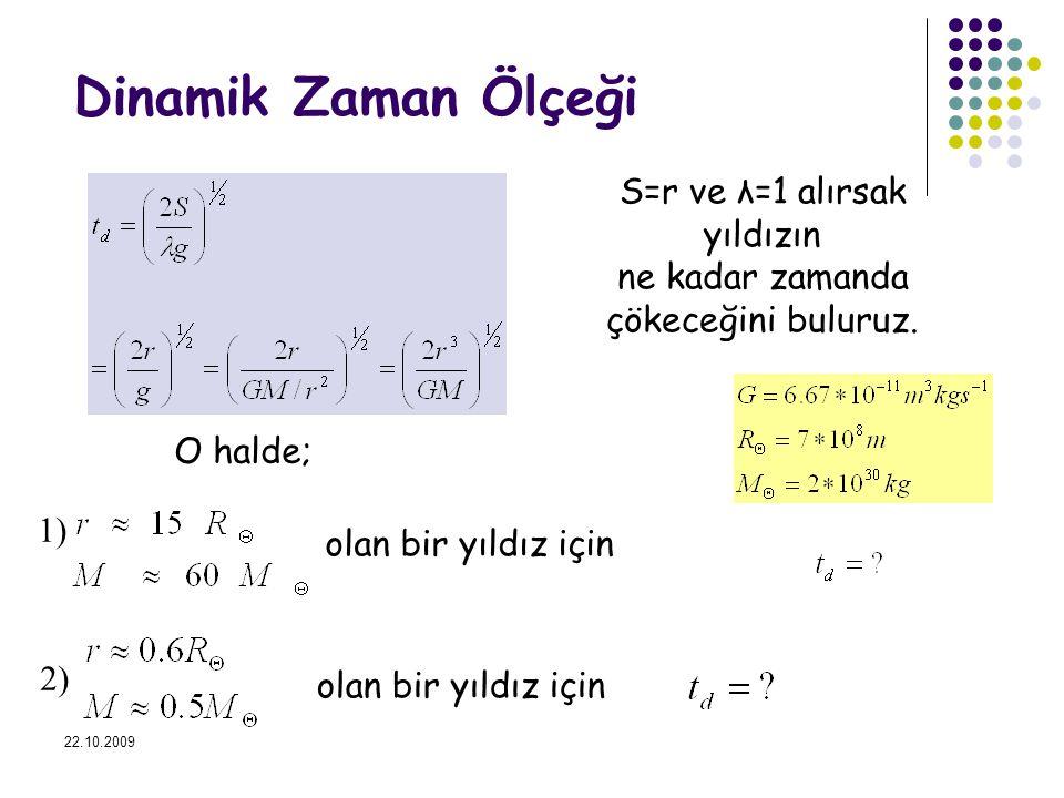 Dinamik Zaman Ölçeği S=r ve λ=1 alırsak yıldızın ne kadar zamanda