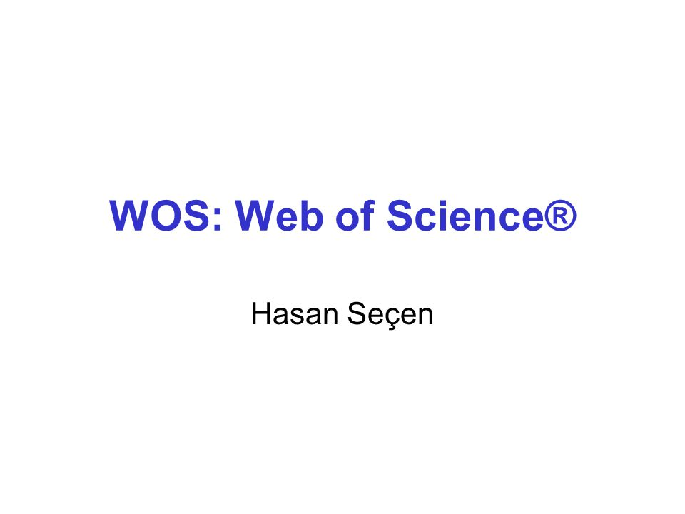WOS: Web of Science® Hasan Seçen