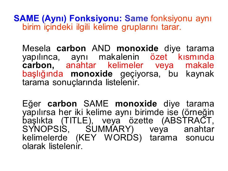 SAME (Aynı) Fonksiyonu: Same fonksiyonu aynı birim içindeki ilgili kelime gruplarını tarar.
