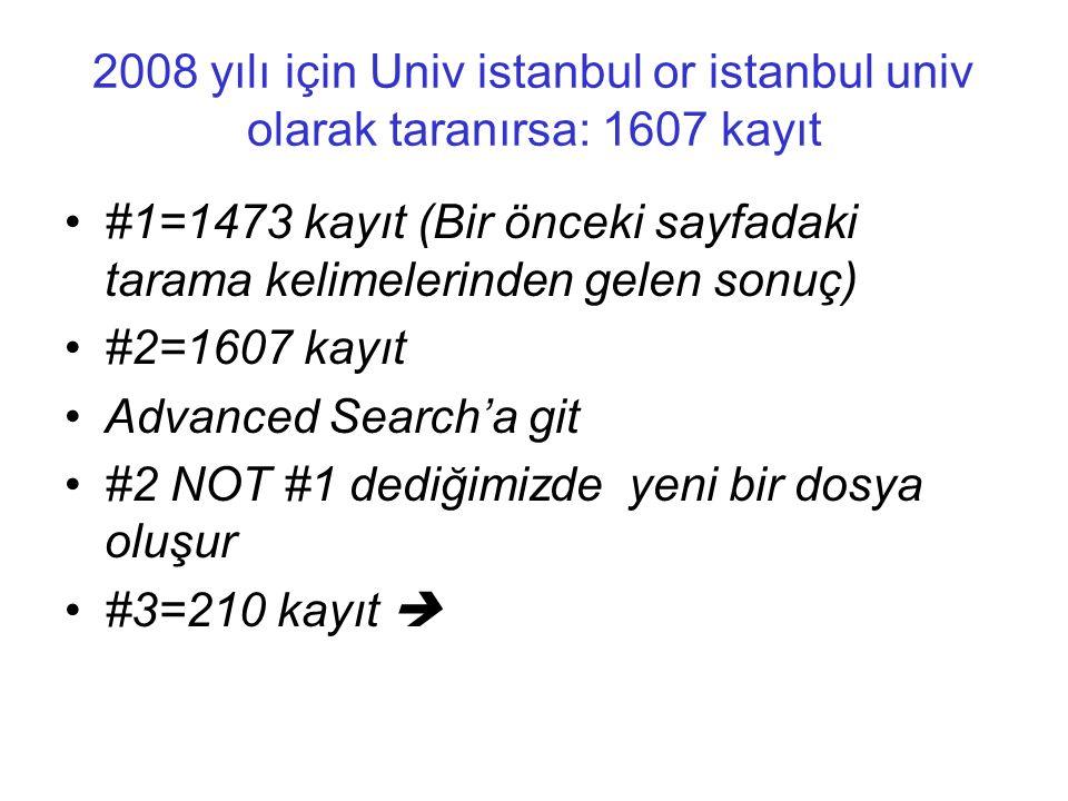 2008 yılı için Univ istanbul or istanbul univ olarak taranırsa: 1607 kayıt