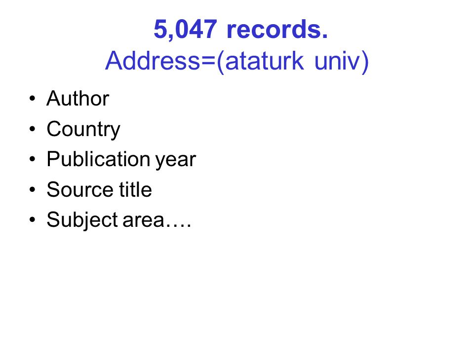 5,047 records. Address=(ataturk univ)