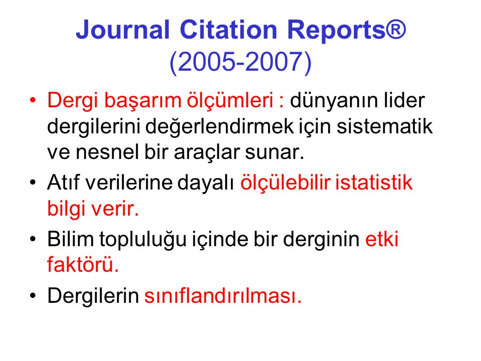 Journal Citation Reports® (2005-2007)