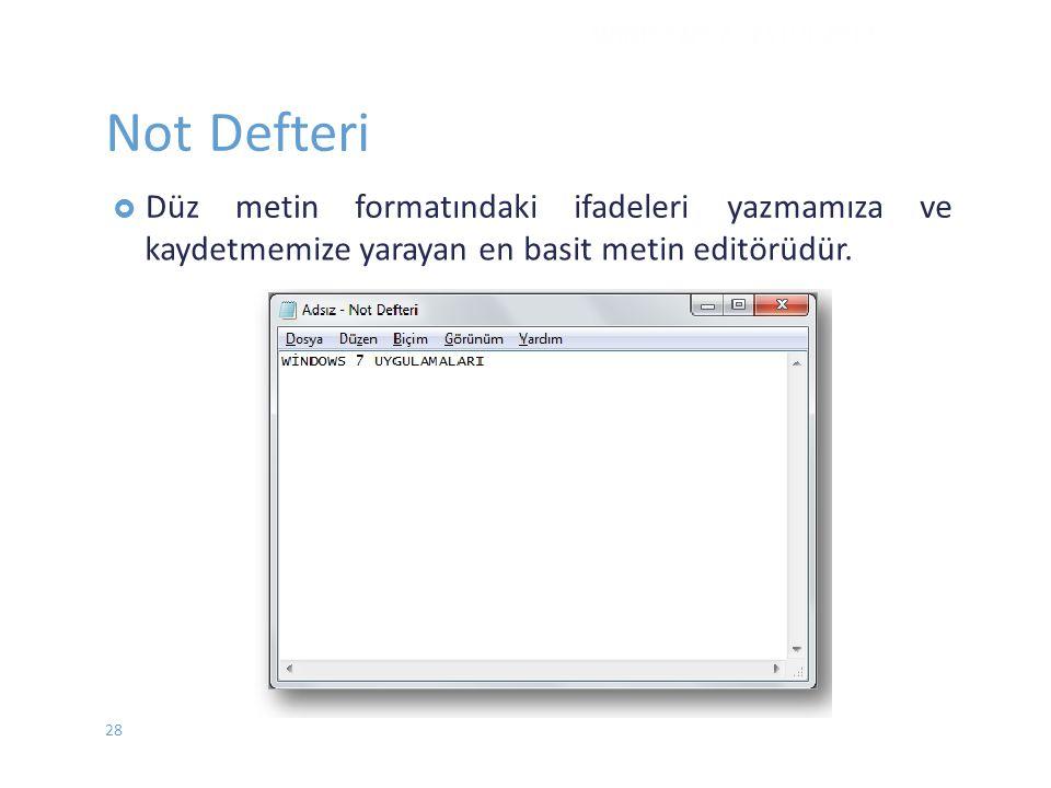 Not Defteri metin formatındaki ifadeleri yazmamıza ve