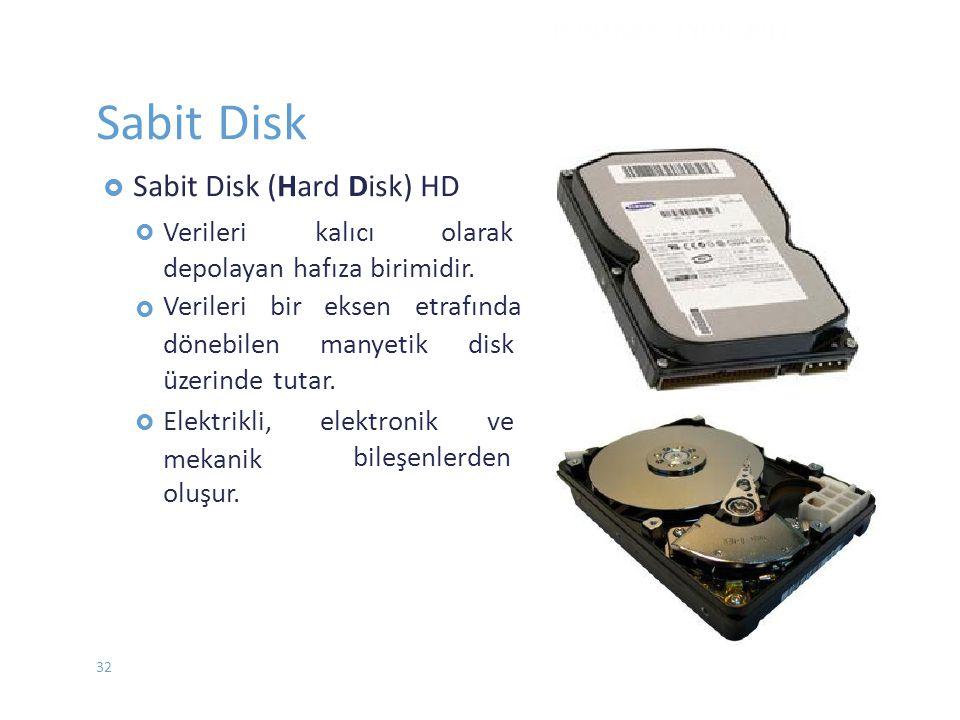 Sabit Disk Verileri kalıcı olarak depolayan hafıza birimidir.