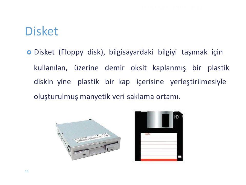 Disket (Floppy disk), bilgisayardaki bilgiyi taşımak için