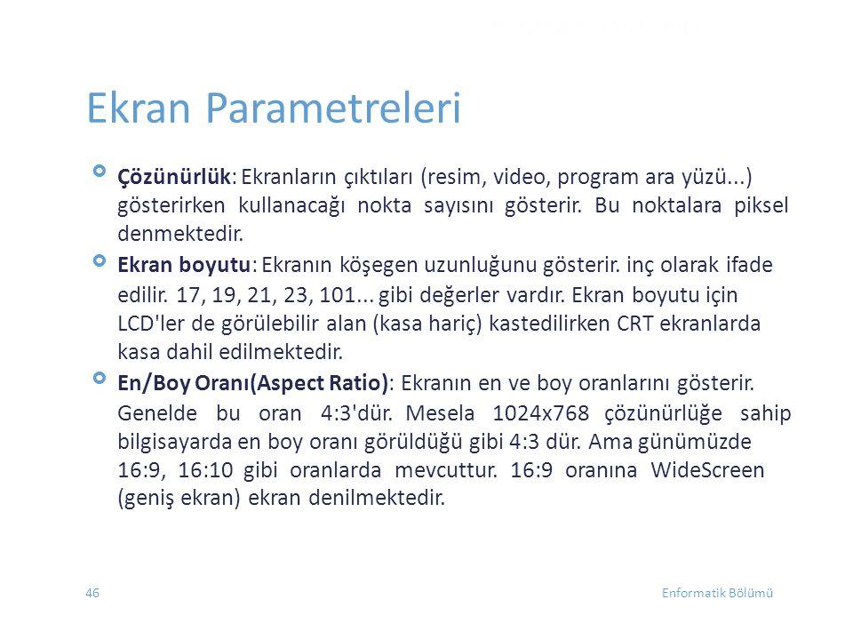 DONANIM - EYLÜL 2012 Ekran Parametreleri.  Çözünürlük: Ekranların çıktıları (resim, video, program ara yüzü...)