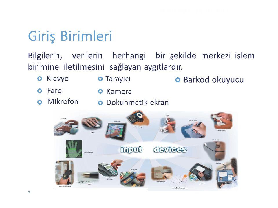 DONANIM - EYLÜL 2012 Giriş Birimleri. Bilgilerin, verilerin herhangi bir şekilde merkezi işlem.