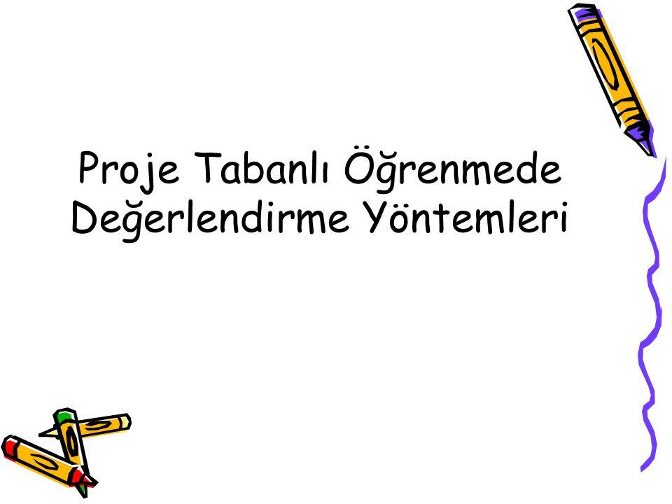 Proje Tabanlı Öğrenmede Değerlendirme Yöntemleri