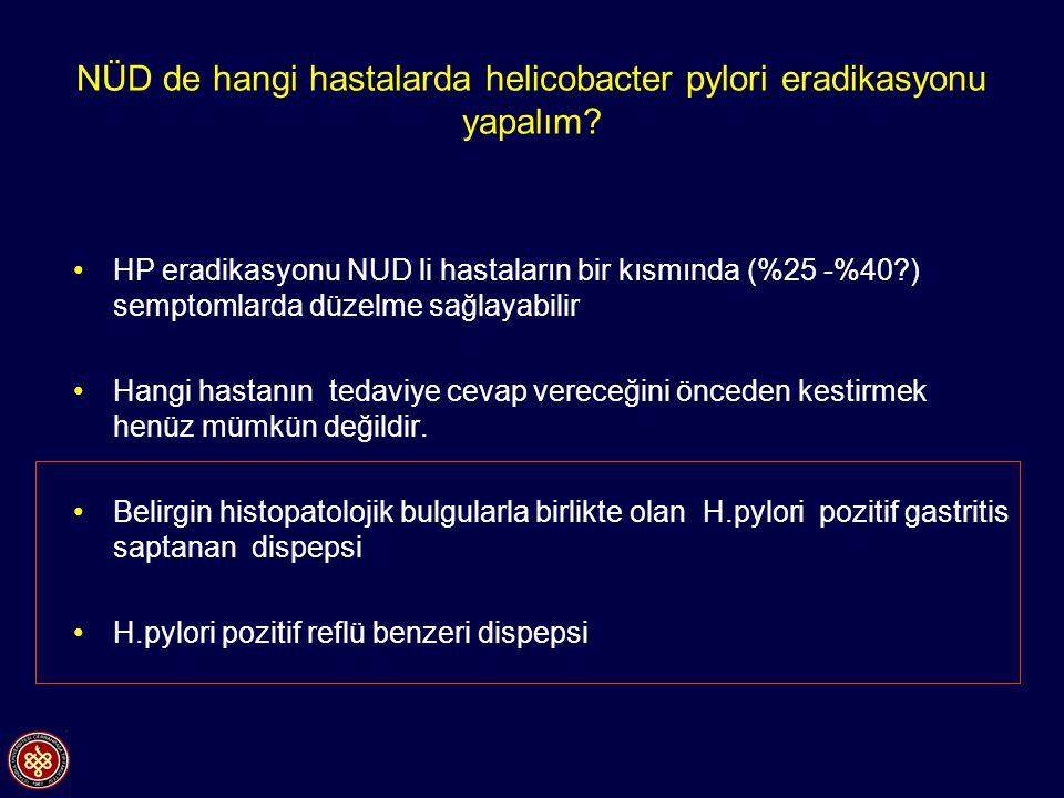 NÜD de hangi hastalarda helicobacter pylori eradikasyonu yapalım