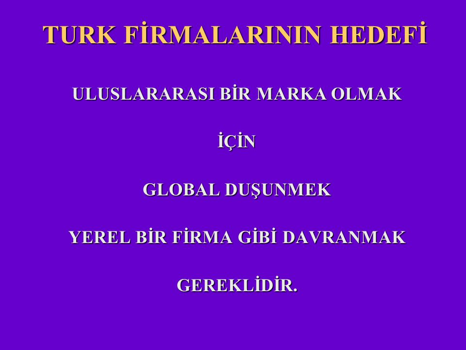 TURK FİRMALARININ HEDEFİ