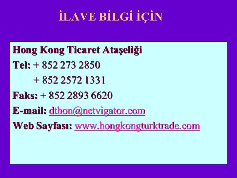 İLAVE BİLGİ İÇİN Hong Kong Ticaret Ataşeliği Tel: + 852 273 2850