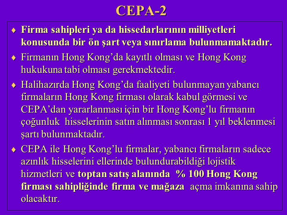CEPA-2 Firma sahipleri ya da hissedarlarının milliyetleri konusunda bir ön şart veya sınırlama bulunmamaktadır.