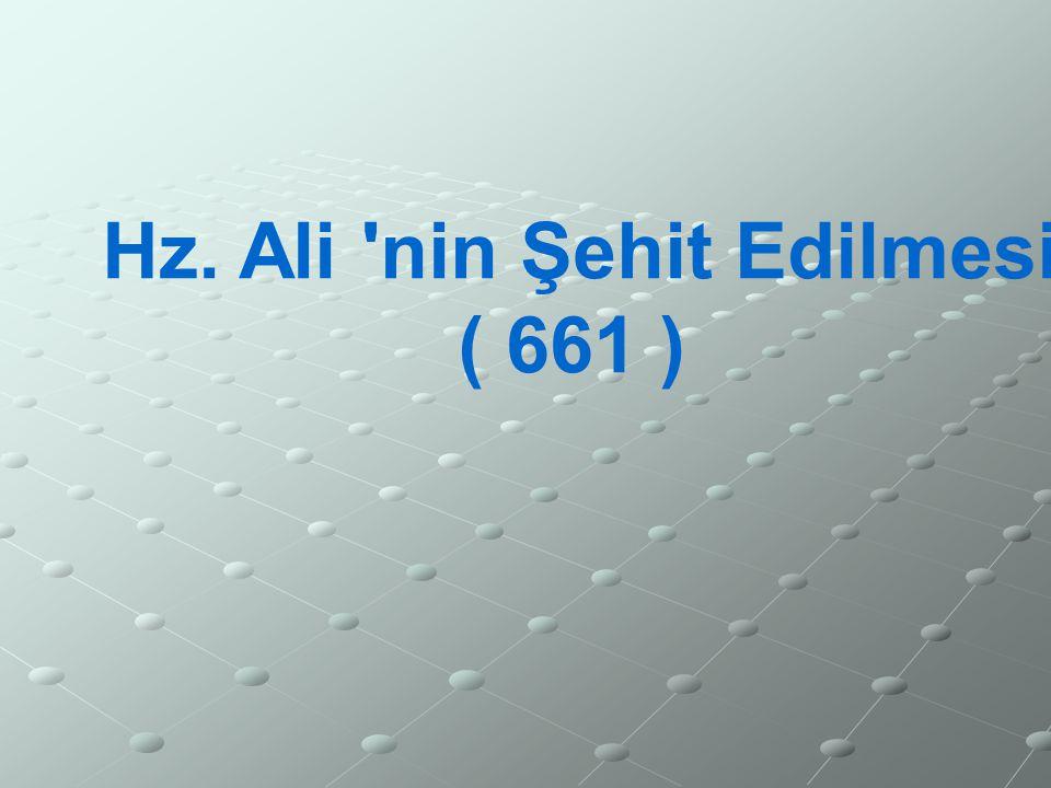 Hz. Ali nin Şehit Edilmesi